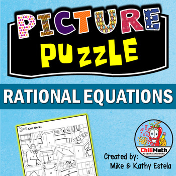 Rational Equations Picture Puzzle by ChiliMath - Algebra and More