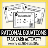 Rational Equations Task Cards