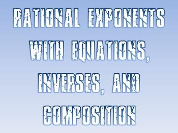 Rational Exponents Activity - Equations, Inverses, and Com