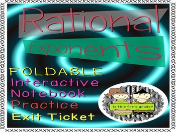 Rational Exponents: Foldable, INB Activity, Practice, and Exit Ticket