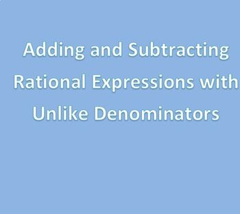 Rational Expressions: Adding and Subtracting with Unlike Denominators