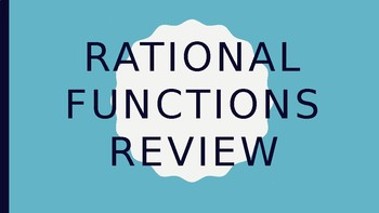 Rational Expressions, Equations and Functions Unit Review Game