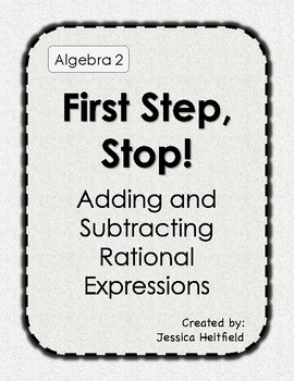 Rational Expressions Activity: First Step, Stop!
