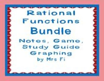 Rational Functions - Bundled Lessons - Notes, Game, Graphing and Study Guide