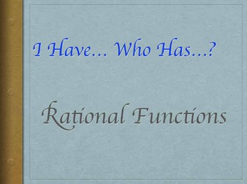 "Rational Functions ""I Have…Who Has…?"" Game"