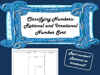 Classifying Numbers:  Rational/Irrational Number Sort