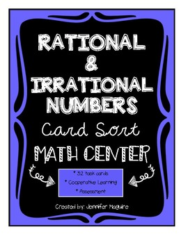 Rational & Irrational Numbers - Card Sort MATH CENTER