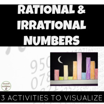 Rational Irrational Numbers - 3 kinesthetic activities (8.NS.A.1)