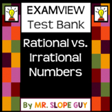 Rational and Irrational Numbers Categorizing Question Test Bank for ExamView