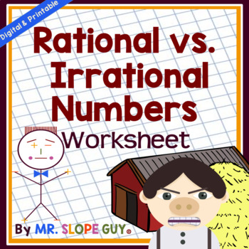 Rational and Irrational Numbers Categorizing Worksheet by Mr Slope Guy