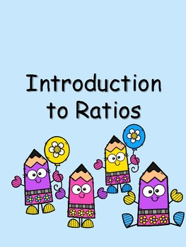 Ratios Introduction - Notes and Independent Practice