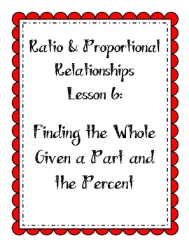 Ratios Lesson - Find the Whole Given a Part and the Percent