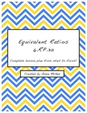 Equivalent Ratios- 6.RP.3a: Complete Lesson Plan