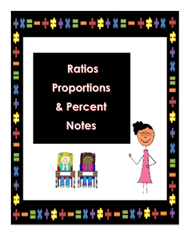 Ratios Proportions, and Percent Interactive Notes