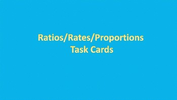 Ratios, Rates, Proportions Task Cards