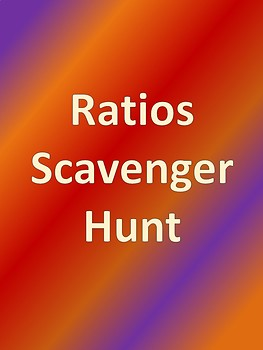 Ratios Scavenger Hunt