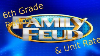 Ratios & Unit Rate Family Feud