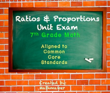 Ratios and Proportional Reasoning Exam or Review 7th grade Common Core