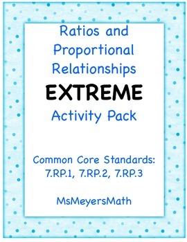Ratios and Proportional Relationships EXTREME Activity Pack 7.RP.1, 2 and 3