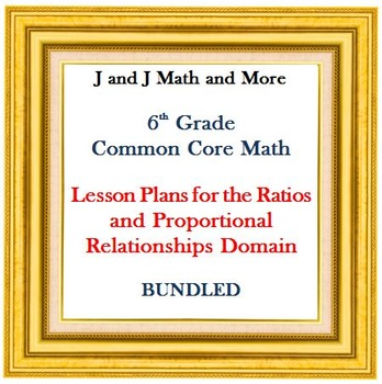 Lesson Plans:  Ratios and Proportional Relationships: BUNDLED