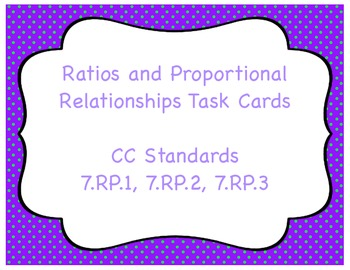 Ratios and Proportional Relationships Task Cards 7.RP.1, 7.RP.2, 7.RP.3