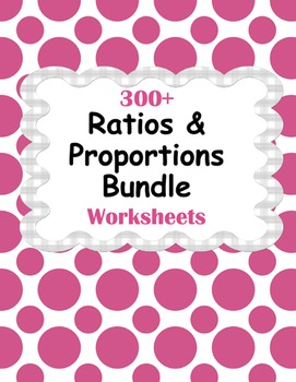 Ratios and Proportions Worksheets Bundle