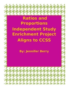 Ratios and Proportions Enrichment Project or Independent Study