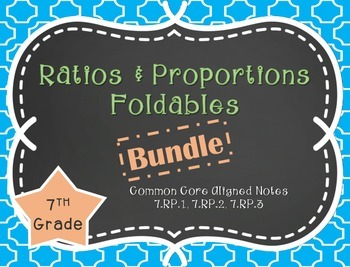 Ratios and Proportions Foldable Bundle *Aligned to CCSS 7.RP.1, 7.RP.2, 7.RP.3