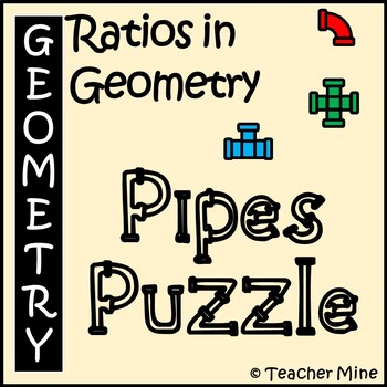 Ratios in Geometry - Pipes Puzzle Activity