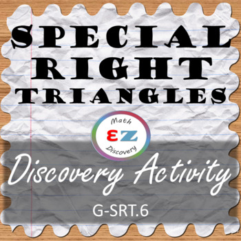 Ratios in Special Right Triangles - Discovery Activity