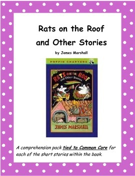 Rats on the Roof and Other Stories Comprehension Pack tied to Common Core