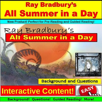 Ray Bradbury, All Summer in a Day, Background, Questions, Guided Reading