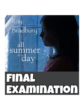 "Ray Bradbury's ""All Summer in a Day"" Final Examination & Answer Key"