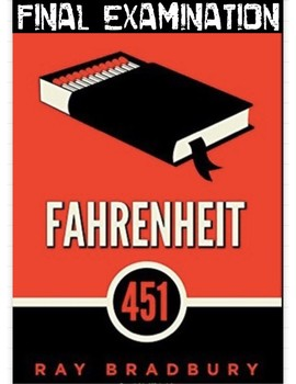 "Ray Bradbury's ""Fahrenheit 451"" Final Exam"