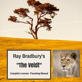 "Ray Bradbury's ""The Veldt"" Complete Lessons- Parenting Man"