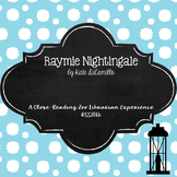 Raymie Nightingale (Kate DiCamillo) Close Reading Activities - CCSS Aligned