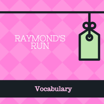 Raymond's Run by Toni Cade Bambara Vocabulary PowerPoint