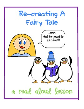 Re-Writing a Fairy Tale: A Read Aloud Lesson