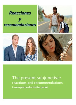 Reacciones y Recomendaciones: The present subjunctive lesson plan and activities