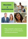 Reacciones y Recomendaciones: The present subjunctive less