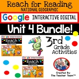 Reach for Reading 3rd Grade Unit 4 Bundle | National Geographic Google Resource