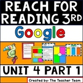 Reach for Reading 3rd Grade Unit 4 Weeks 1 and 2 for Google Drive