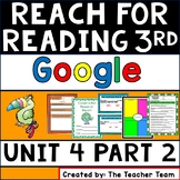 Reach for Reading 3rd Grade Unit 4 Weeks 3 and 4 for Google Drive
