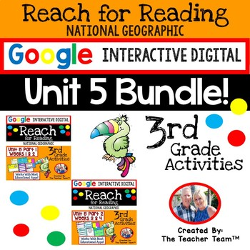 Reach for Reading Grade 3 Unit 5 Bundle | National Geographic Google Activities