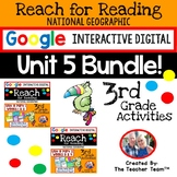 Reach for Reading 3rd Grade Unit 5 Bundle | National Geographic Google Resource