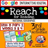 Reach for Reading 3rd Grade Unit 5 Part 2 | National Geographic Google Resource