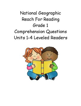 Reach for Reading Grade 1: Leveled Readers comprehension questions Unit 1-4