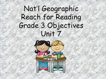 Reach for Reading Grade 3 Unit 7 Objectives