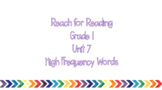 Reach for Reading Unit 7 HF Words