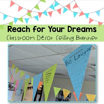 Reach for your DREAMS - Ceiling Banner - Meaningful Classroom Decor